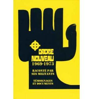 Ordre nouveau 1969-1973 raconté par ses militants