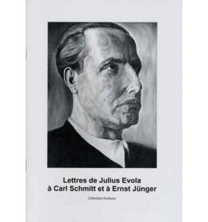 Lettres de Julius Evola à Carl Schmitt et à Ernst Jünger