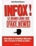 Infox ! Le grand livre des fake news