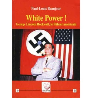 White Power ! George Lincoln Rockwell, le Führer américain