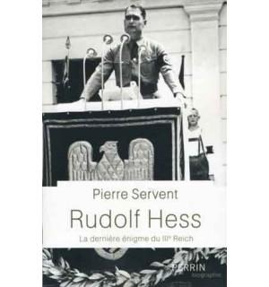 Rudolf Hess. La dernière énigme du IIIe Reich