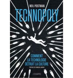 Technopoly. Comment la technologie détruit la culture