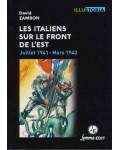 Les Italiens sur le Front de l'Est. Juillet 1941 - Mars 1943