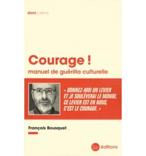 Courage ! Manuel de guérilla culturelle