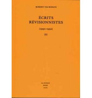 Écrits révisionnistes tome III
