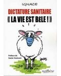 """Dictature sanitaire. """"La vie est bêle!"""""""