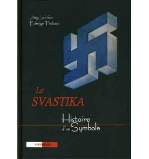 Le Svastika. Histoire d'un symbole