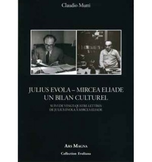 Julius Evola – Mircea Eliade - Un bilan culturel
