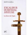Excalibur, Durendal, Joyeuse
