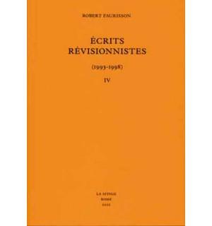 Écrits révisionnistes (1993-1998), tome IV