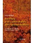 Raul Hilberg et les «centres de mise à mort» nationaux-socialistes