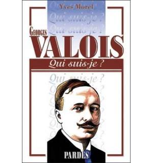 Georges Valois (Qui suis-je ?)