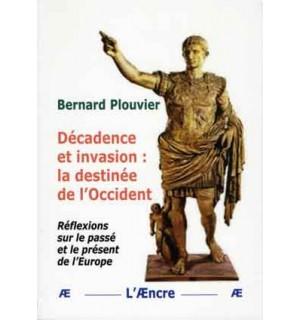 Décadence et invasion: la destinée de l'Occident
