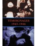 Témoignages, 1945-1946