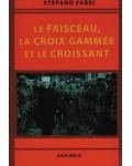Le Faisceau, la Croix gammée et le Croissant