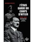 J'étais garde du corps d'Hitler, 1940-1945