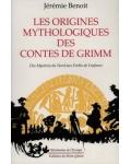 Les Origines mythologiques des contes de Grimm