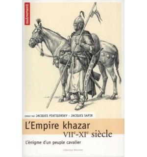 L'Empire khazar, VIIe-XIe siècle, l'énigme d'un peuple cavalier