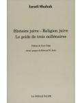 Histoire juive - religion juive. Le poids de trois millénaires