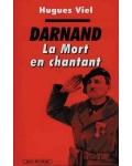 Darnand, la mort en chantant