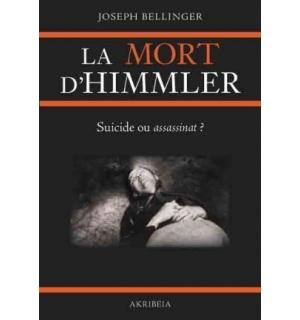 La Mort d'Himmler. Suicide ou assassinat ?