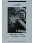 Juan Domingo Peron et la révolution cubaine