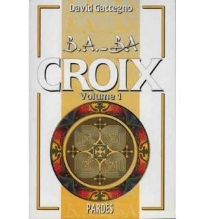 B.A.-BA Croix, vol. 1