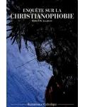 Enquête sur la christianophobie