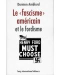 Le «Fascisme» américain et le fordisme