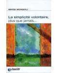 La Simplicité volontaire, plus que jamais...