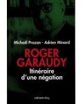 Roger Garaudy, itinéraire d'une négation