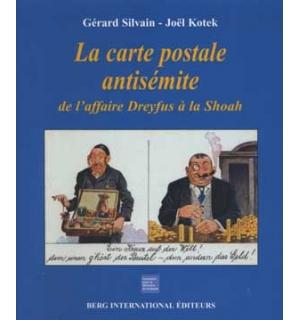 La Carte postale antisémite. De l'affaire Dreyfus à la Shoah