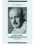 Dietrich Eckart, le mentor occulte de Hitler